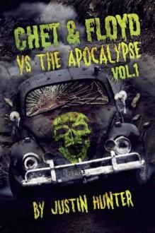 Chet & Floyd vs. The Apocalypse: Volume 1 - Justin Hunter