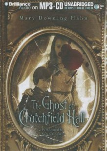 The Ghost of Crutchfield Hall - Mary Downing Hahn, Sarah Coomes
