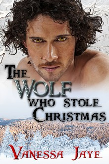 The Wolf Who Stole Christmas (Xmas Tales - Legendary Lovers) - Vanessa Jaye