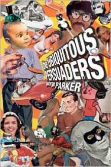 The Ubiquitous Persuaders - George Parker, Chris Parker, Jeff Goodby