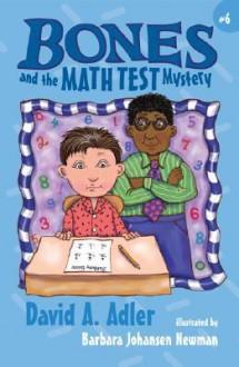 Bones and the Math Test Mystery - David A. Adler, Barbara Johansen Newman, Barbara Newman