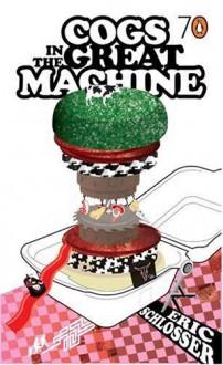 Cogs in the Great Machine (Pocket Penguins 70's #2) - Eric Schlosser