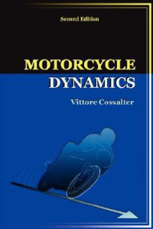 Motorcycle Dynamics (Second Edition) - Vittore Cossalter