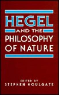 Hegel & Philosophy of Nature - Stephen Houlgate
