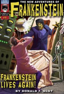 Frankenstein lives again! (The New Adventures of Frankenstein) - Donald F. Glut