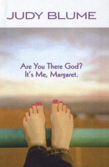 Are You There, God?: It's Me, Margaret - Judy Blume