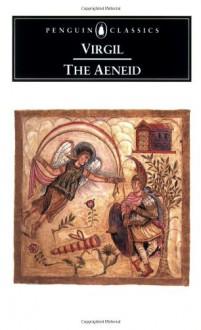 The Aeneid (Penguin Classics) - Virgil, W.F. Jackson Knight