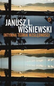 Intymna teoria względności - Janusz Leon Wiśniewski