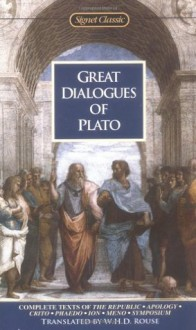 Great Dialogues of Plato - Plato, W.H.D. Rouse