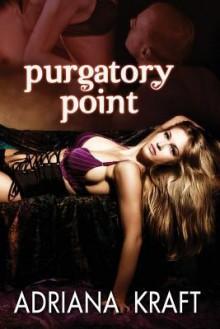 Purgatory Point - Adriana Kraft