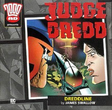 Judge Dredd: Dreddline - James Swallow