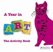 A Year in Art: The Activity Book - Christiane Weidemann