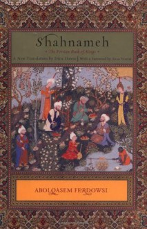 Shahnameh: The Persian Book of Kings - Abolqasem Ferdowsi, Abolqasem Ferdowsi, Dick Davis, Azar Nafisi