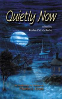 Quietly Now - Kealan Patrick Burke