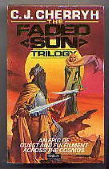 The Faded Sun Trilogy - C.J. Cherryh
