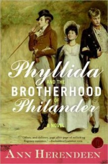 Phyllida and the Brotherhood of Philander - Ann Herendeen