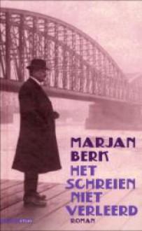 Het schreien niet verleerd - Marjan Berk