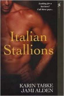 Italian Stallions - Karin Tabke, Jami Alden