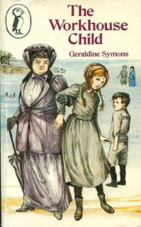 The Workhouse Child - Geraldine Symons