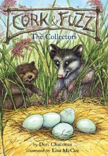 Cork and Fuzz: The Collectors - Dori Chaconas, Lisa McCue