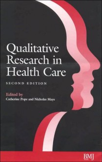 Qualitative Research in Health Care - Catherine Pope, Nicholas Mays