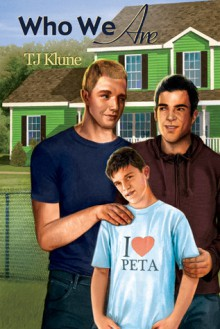 Who We Are (Bear, Otter, and the Kid #2) - T.J. Klune
