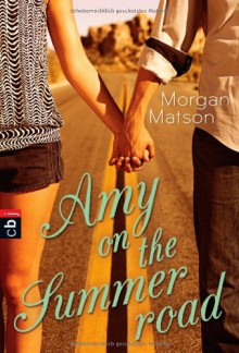 Amy on the summer road - Morgan Matson, Franka Reinhart