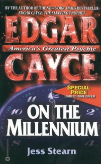 Edgar Cayce on the Millennium - Jess Stearn