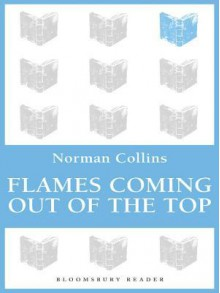 Flames Coming Out of the Top - Norman Collins
