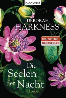 Die Seelen der Nacht - Deborah Harkness, Christoph Göhler