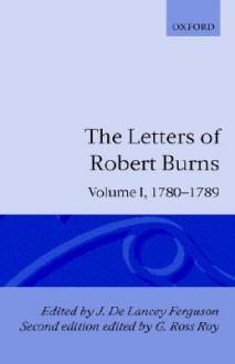 The Letters of Robert Burns: 1780-1789 - Robert Burns, Jean-Claude Roy, G. Ross Roy, De Lancey Ferguson, J. DeLancey Ferguson
