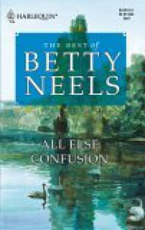 All Else Confusion - Betty Neels