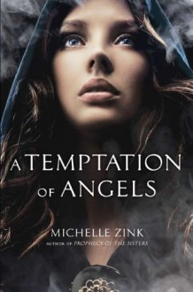 A Temptation of Angels - Michelle Zink