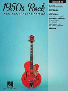 1950s Rock: 52 Top Guitar Hits of the Decade - Hal Leonard Publishing Company