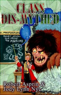 Class Dis-Mythed - Robert Lynn Asprin, Jody Lynn Nye