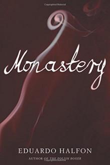 Monastery - Eduardo Halfon, Lisa Dillman, Daniel Hahn