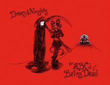 Dreary & Naughty: The Abcs of Being Dead - John LaFleur, Shawn Dubin