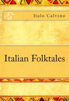 Italian Fables - Italo Calvino, Louis Brigante