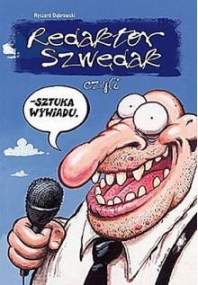 Redaktor Szwędak #1: Szuka wywiadu - Ryszard Dąbrowski