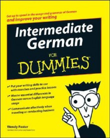 Intermediate German for Dummies - Wendy Foster