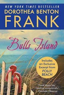 Bulls Island with Bonus Material - Dorothea Benton Frank