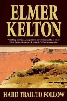 Texas Rangers 7: Hard Trail to Follow - Elmer Kelton
