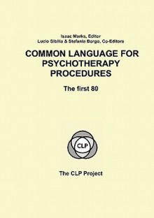 Common Language for Psychotherapy Procedures - Isaac M. Marks, Lucio Sibilia