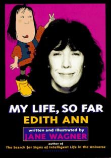 Edith Ann: My Life, So Far - Jane Wagner, Lily Tomlin