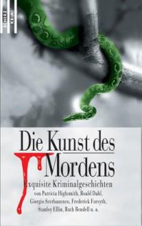 Die Kunst des Mordens. Exquisite Kriminalgeschichten. - Various, Roald Dahl, Dashiell Hammett