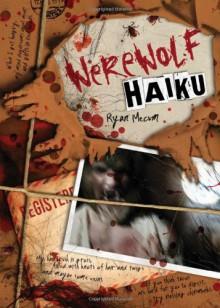 Werewolf Haiku - Ryan Mecum