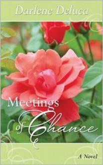 Meetings of Chance - Darlene Deluca
