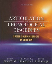 Articulation and Phonological Disorders - John E. Bernthal, Nicholas W. Bankson