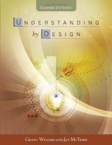 Understanding by Design - Grant P. Wiggins, Jay McTighe