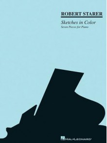 Sketches in Color: Seven Pieces for Piano - Robert Starer